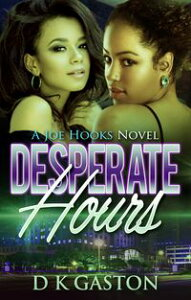 Desperate Hours【電子書籍】[ D K Gaston ]