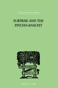 Surprise And The Psycho-AnalystOn the Conjecture and Comprehension of Unconscious Processes【電子書籍】[ Reik, Theodor ]