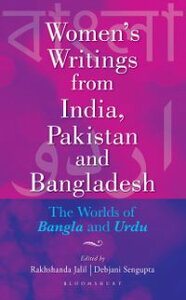 Women's Writings from India, Pakistan and BangladeshThe Worlds of Bangla and Urdu【電子書籍】[ Rakhshanda Jalil ]