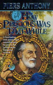 How Precious Was That While【電子書籍】[ Piers Anthony ]