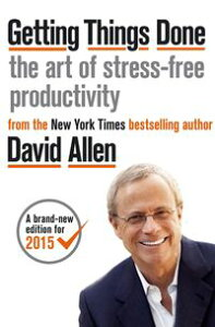 Getting Things DoneThe Art of Stress-free Productivity【電子書籍】[ David Allen ]