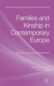 Families and Kinship in Contemporary EuropeRules and Practices of Relatedness【電子書籍】[ Riitta Jallinoja ]
