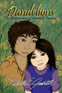 Dandelions: The Disappearance of Annabelle Fancher【電子書籍】[ Richelle E. Goodrich ]
