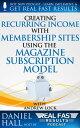 楽天Kobo電子書籍ストアで買える「Creating Recurring Income with Membership Sites Using the Magazine Subscription ModelReal Fast Results, #43【電子書籍】[ Daniel Hall ]」の画像です。価格は150円になります。