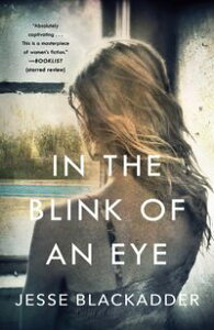 In the Blink of an EyeA Novel【電子書籍】[ Jesse Blackadder ]