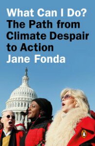 What Can I Do?My Path from Climate Despair to Action【電子書籍】[ Jane Fonda ]