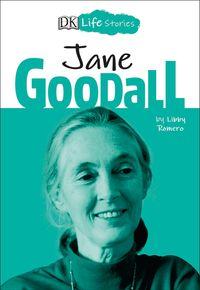 DK Life Stories Jane Goodall【電子書籍】[ Libby Romero ]