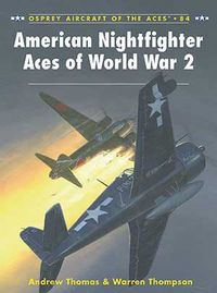 American Nightfighter Aces of World War 2【電子書籍】[ Mr Warren Thompson ]