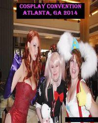 Cosplay Convention 2014 Atlanta, GA【電子書籍】[ Alayna Clarke ]