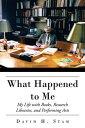 楽天Kobo電子書籍ストアで買える「What Happened to MeMy Life with Books, Research Libraries, and Performing Arts【電子書籍】[ David H. Stam ]」の画像です。価格は468円になります。