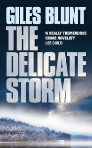 The Delicate Storm【電子書籍】[ Giles Blunt ]