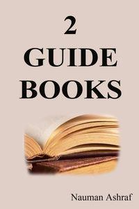 2 Guide Books【電子書籍】[ Nauman Ashraf ]