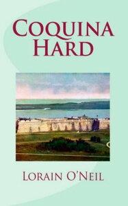 Coquina Hard【電子書籍】[ Lorain O'Neil ]
