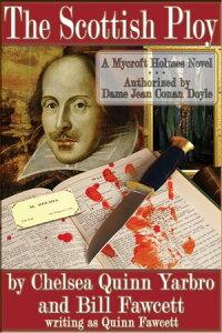 The Scottish PloyA Mycroft Holmes Novel【電子書籍】[ Chelsea Quinn Yarbro ]