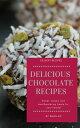 楽天Kobo電子書籍ストアで買える「Delicious Chocolate RecipeVarious Chocolate Recipe Worldwide【電子書籍】[ Brian Mclair ]」の画像です。価格は239円になります。