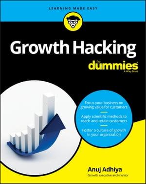 Growth Hacking For Dummies【電子書籍】[ Anuj Adhiya ]