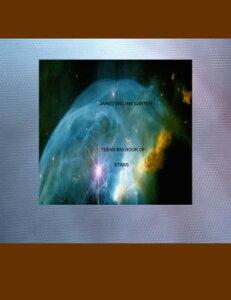 Teens Big Book of Stars【電子書籍】[ Jared William Carter ]