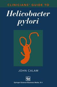 洋書, COMPUTERS & SCIENCE Clinicians Guide to Helicobacter pylori John Calam