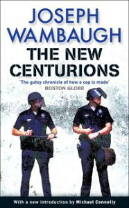 The New Centurions【電子書籍】[ Joseph Wambaugh ]