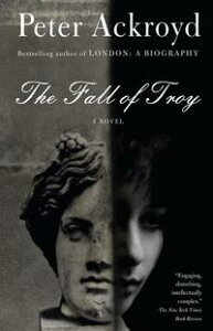 The Fall of Troy【電子書籍】[ Peter Ackroyd ]