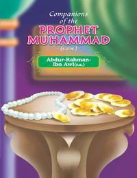 Companions of the Prophet Muhammad(s.a.w.) Abdur - Rahman - Ibn - Awl(r.a.)【電子書籍】[ Portrait Publishing ]