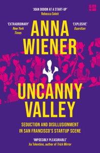 Uncanny Valley: A Memoir【電子書籍】[ Anna Wiener ]