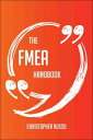 The FMEA Handbook - Everything You Need To Know About FMEA【電子書籍】[ Christopher Russo ]
