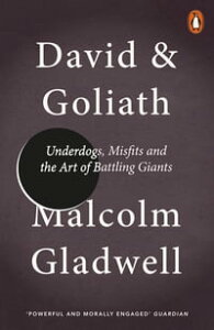 David and GoliathUnderdogs, Misfits and the Art of Battling Giants【電子書籍】[ Malcolm Gladwell ]