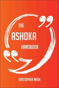 The Ashoka Handbook - Everything You Need To Know About Ashoka【電子書籍】[ Kristopher Nash ]