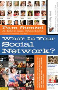 Who's in Your Social Network?Understanding the Risks Associated with Modern Media and Social Networking and How it Can Impact Your Character and Relationships【電子書籍】[ Pam Stenzel ]