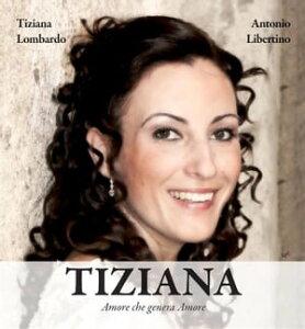 TizianaAmore che genera Amore【電子書籍】[ Tiziana Lombardo Antonio Libertino ]