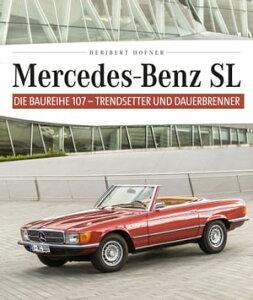 Mercedes-Benz SLDie Baureihe 107 - Trendsetter und Dauerbrenner【電子書籍】[ Heribert Hofner ]