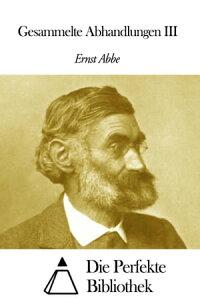 Gesammelte Abhandlungen III【電子書籍】[ Ernst Abbe ]