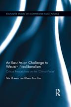 An East Asian Challenge to Western NeoliberalismCritical Perspectives on the 'China Model'【電子書籍】[ Niv Horesh ]