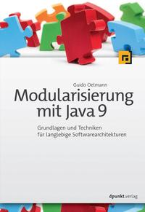 Modularisierung mit Java 9Grundlagen und Techniken f?r langlebige Softwarearchitekturen【電子書籍】[ Guido Oelmann ]