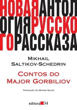 Contos do major Gorbiliov【電子書籍】[ Mikhail Saltikov-Schedrin ]