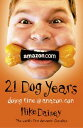 Twenty-one Dog Years: Doing Time at Amazon.com【電子書籍】[ Mike Daisey ]