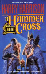 The Hammer & The CrossThe Hammer and the Cross, Book One【電子書籍】[ Harry Harrison ]