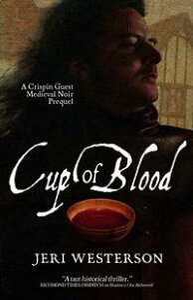 Cup of Blood; A Crispin Guest Medieval Noir Prequel【電子書籍】[ Jeri Westerson ]