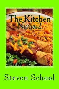 The Kitchen Ninja 2Mexican Cuisine【電子書籍】[ steven school ]