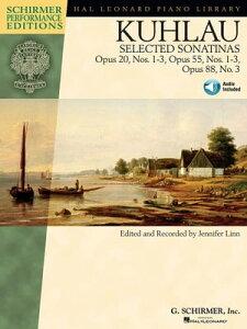 Kuhlau - Selected Sonatinas (Songbook)Op. 20, Nos. 1-3, Op. 55, Nos. 1-3, Op. 88, No. 3【電子書籍】[ Friedrich Kuhlau ]