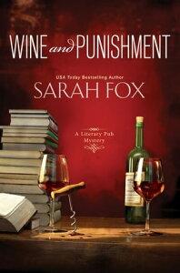 Wine and Punishment【電子書籍】[ Sarah Fox ]