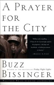 A Prayer for the City【電子書籍】[ Buzz Bissinger ]