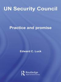 UN Security CouncilPractice and Promise【電子書籍】[ Edward C. Luck ]
