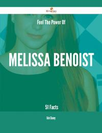 Feel The Power Of Melissa Benoist - 51 Facts【電子書籍】[ Dale Chaney ]