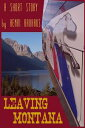 Leaving Montana【電子書籍】[ Henri Bauhaus ]