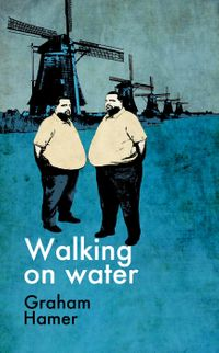 洋書, FICTION & LITERTURE Walking on Water Graham Hamer