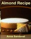 Almond Recipe The Ultimate Collecti...