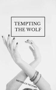Tempting The Wolf【電子書籍】[ Michelle Victors ]