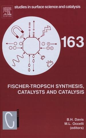 Fischer-Tropsch Synthesis, Catalysts and Catalysis[ Burtron H. Davis ]